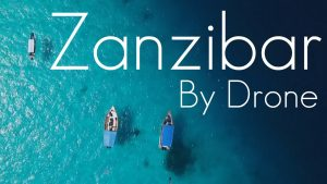 Drone video of Zanzibar, Tanzania – By Featured Fabian Zierhut